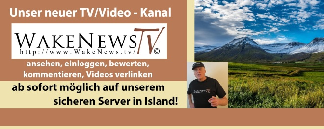 Unser Neuer TV-Video-Kanal Wake News TV in Island